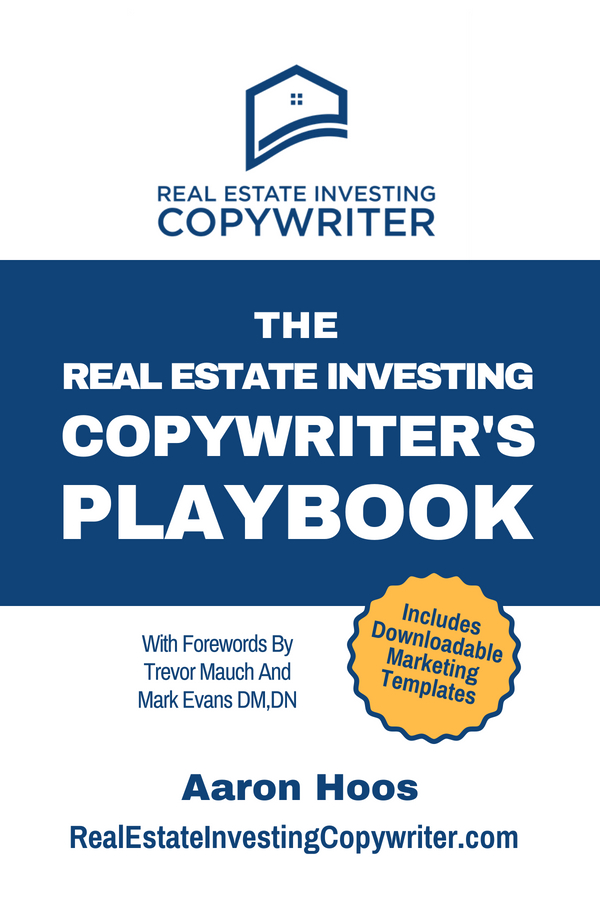 Aaron Hoos Real Estate Investing Copywriters Playbook